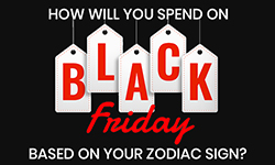 How Will You Spend Black Friday Based On Your Zodiac Sign