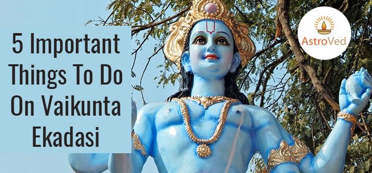 5 Important Things To Do On Vaikunta Ekadasi