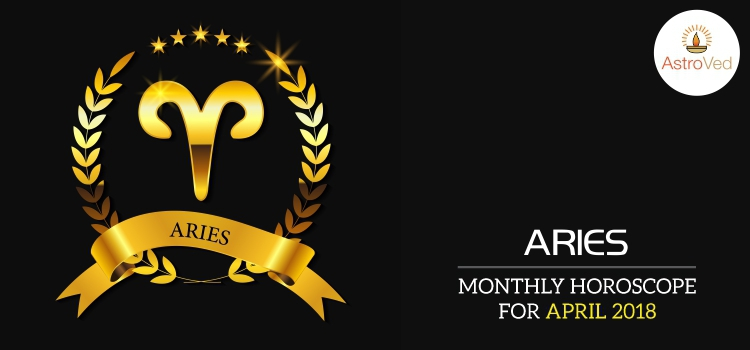 April 2018 Aries Monthly Horoscope, Aries April 2018 Horoscope