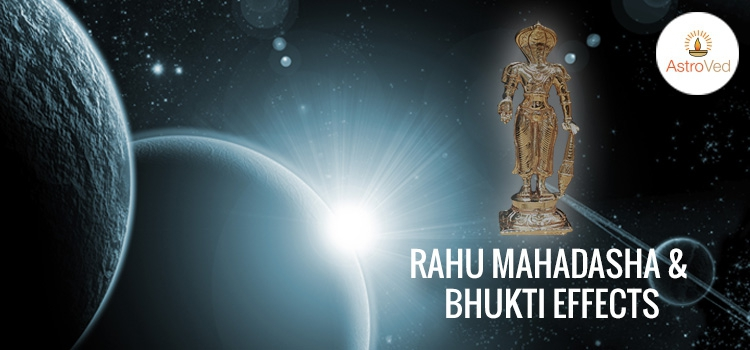 Rahu Mahadasha and Bhukti Effects - AstroVed com