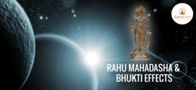 Rahu Mahadasha and Bhukti Effects