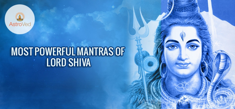 Most Powerful Mantras of Lord Shiva - AstroVed com
