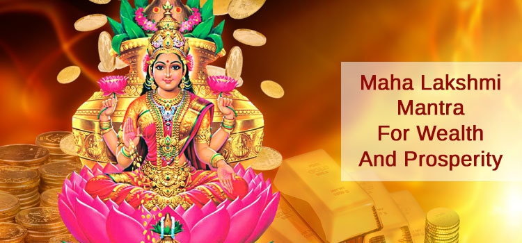Maha Lakshmi Mantra for Wealth And Prosperity - AstroVed com