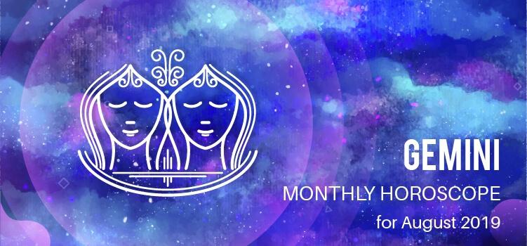 August 2019 Gemini Monthly Horoscope Predictions, Gemini