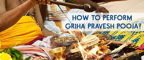 How to perform Griha Pravesh Pooja