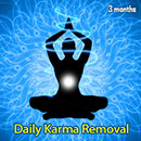 DKRP: Daily Karma Removal Program: 3 Months