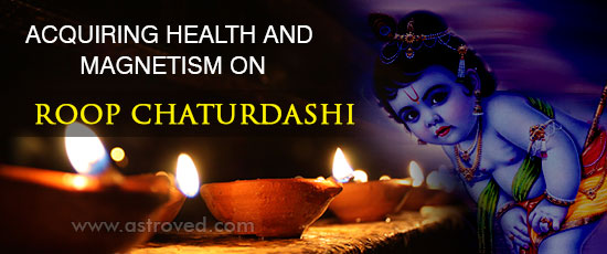 acquiring-health-and-magnetism-on-roop-chaturdashi