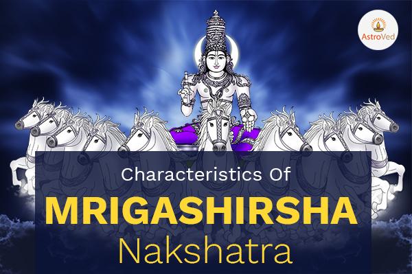 Characteristics of Mrigashirsha Nakshatra