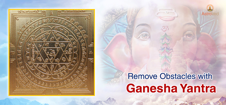 Remove Obstacles with Ganesha Yantra