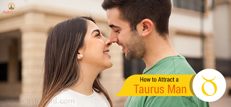 how-to-attract-a-taurus-man