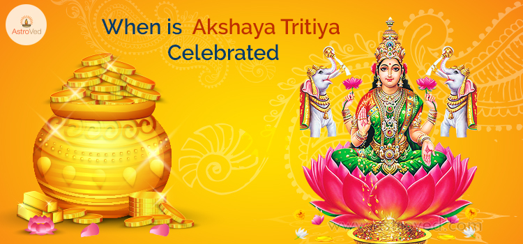 When is Akshaya Tritiya celebrated
