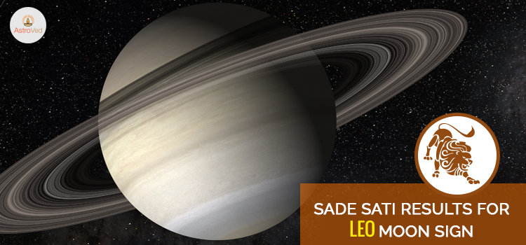 Sade Sati Results For Leo Moon Sign