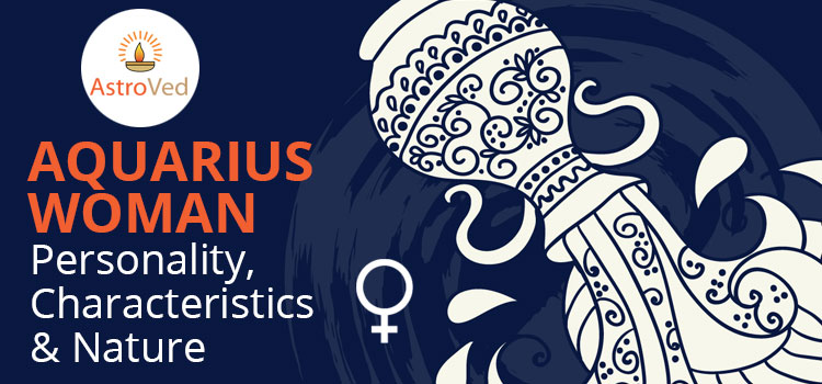 Aquarius Woman : Personality, Characteristics & Nature
