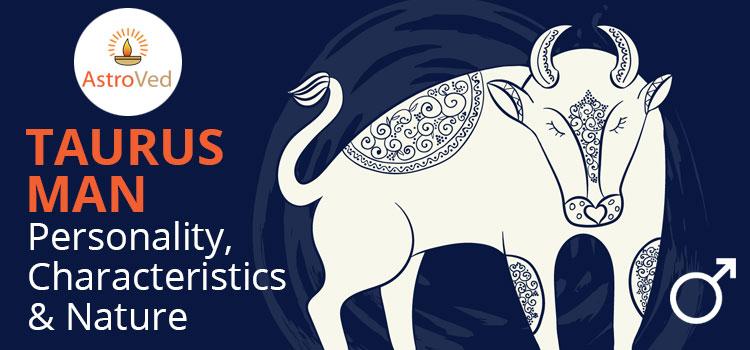 Taurus Man : Personality, Characteristics & Nature