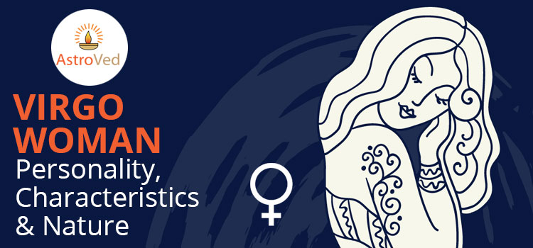 Virgo Woman : Personality, Characteristics & Nature