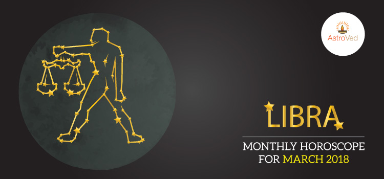 Libra Monthly Horoscope for March 2018