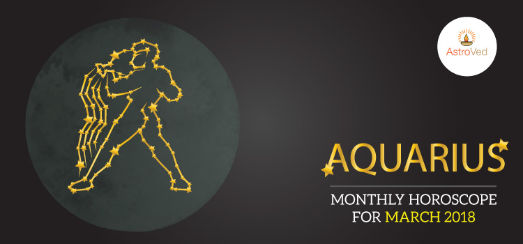 March 2018 Aquarius Monthly Horoscope