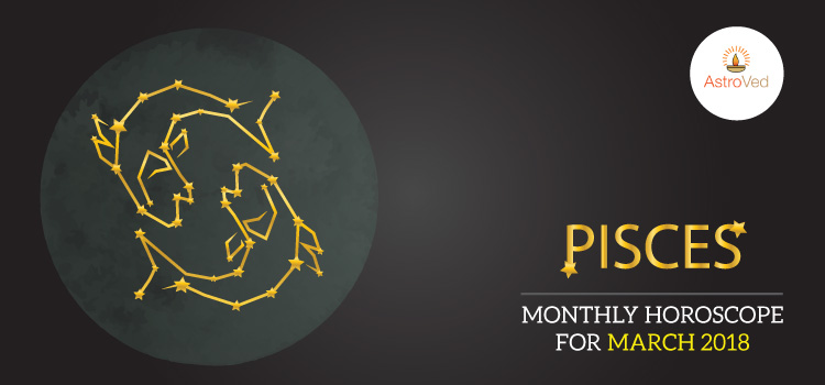 Pisces Monthly Horoscope for March 2018
