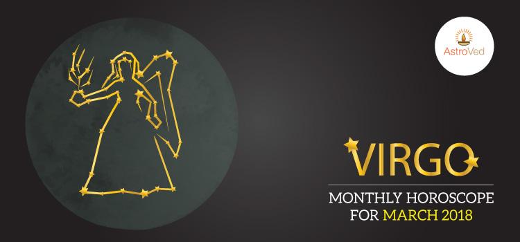 Virgo Monthly Horoscope for March 2018