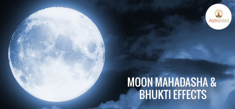 Moon Mahadasha & Bhukti Effects