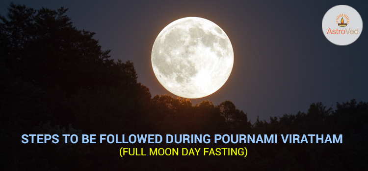 Steps to be Followed during Pournami Viratham (Full Moon Day Fasting)