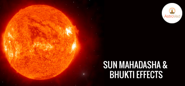 Sun Mahadasha & Bhukti Effects