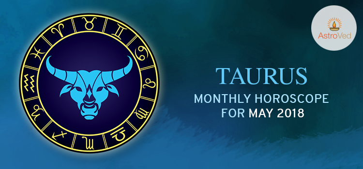 may-2018-taurus-monthly-horoscope