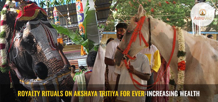 royalty-rituals-on-akshaya-tritiya-for-ever-increasing-wealth