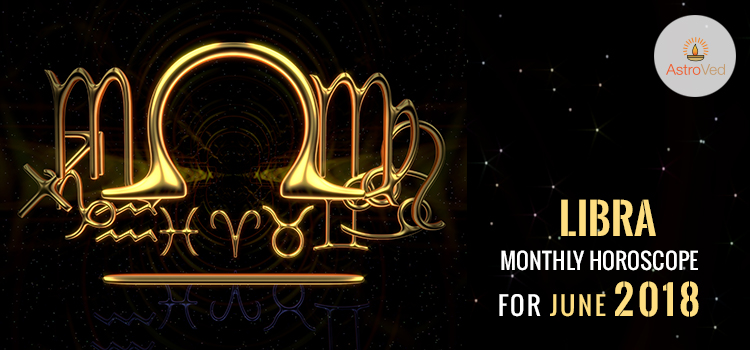 june-2018-libra-monthly-horoscope