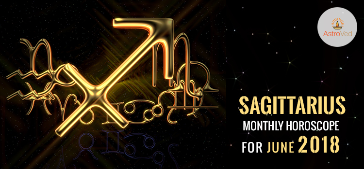 june-2018-sagittarius-monthly-horoscope