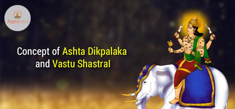 concept-of-ashta-dikpalaka-and-vastu-shastra