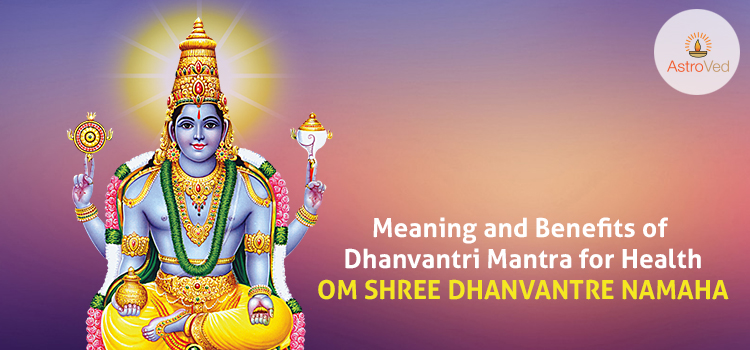 meaning-benefits-dhanvantri-mantra-health-om-shree-dhanvantre-namaha