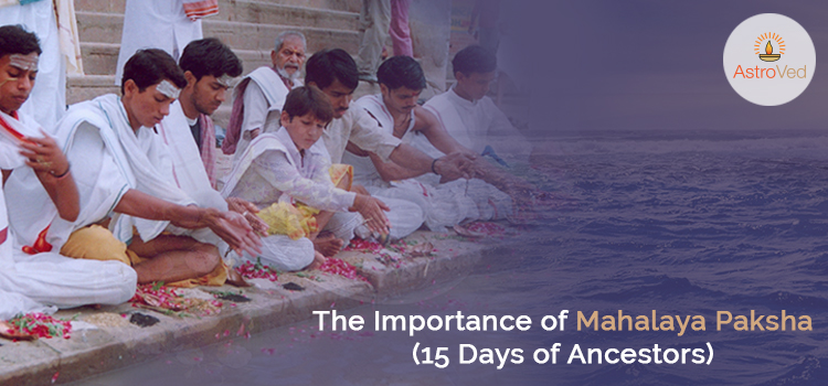 The Importance of Mahalaya Paksha (15 Days of Ancestors)