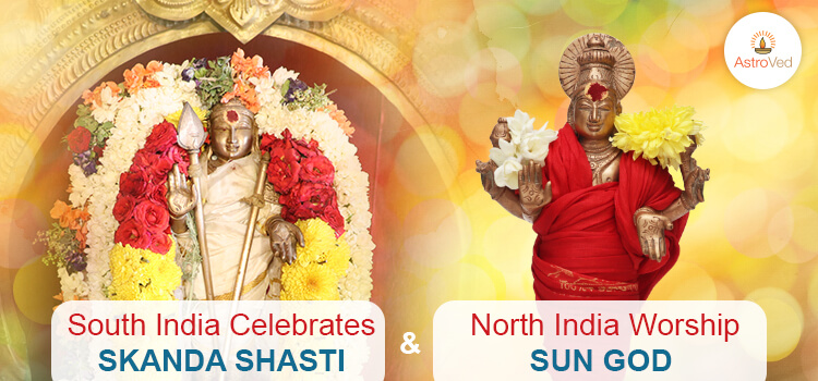 south-india-celebrates-skanda-shasti-north-india-worship-sun-god