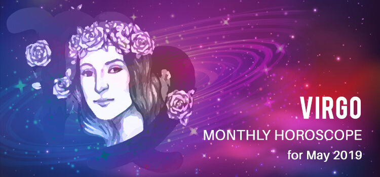May 2019 Virgo Monthly Horoscope