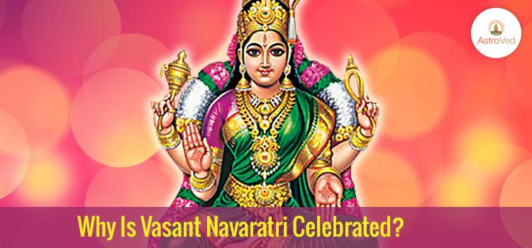 Why Is Vasant Navaratri Celebrated