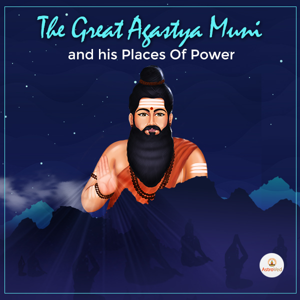 The Great Agastya Muni and his Places Of Power
