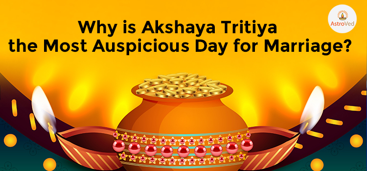 Why is Akshaya Tritiya the Most Auspicious Day for Marriage