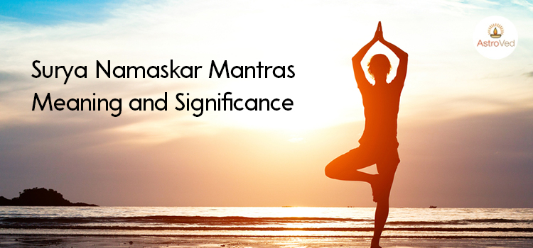 Surya Namaskar Mantras – Meaning and Significance