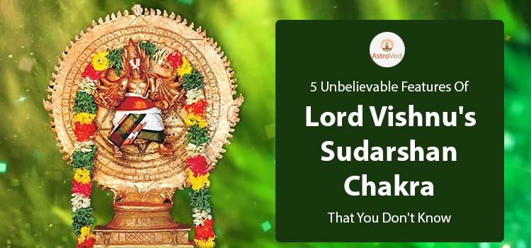 5 Unbelievable Features of Vishnu's Sudarshan Chakra