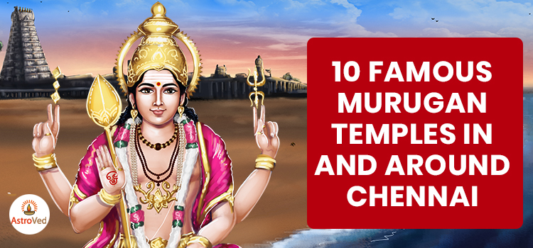 10 Famous Murugan Temples In And Around Chennai