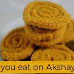 What do you eat on Akshaya Tritiya