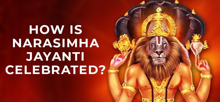 How is Narasimha Jayanti celebrated