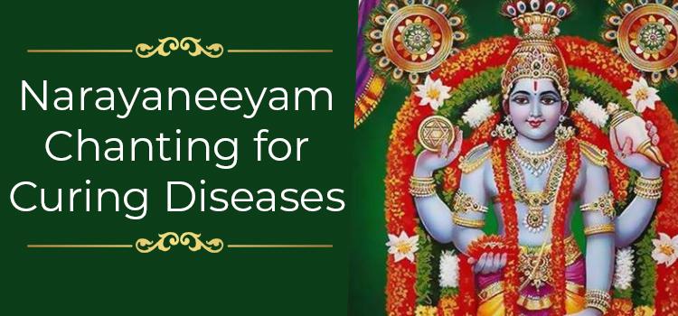 Narayaneeyam Chanting for Curing Diseases