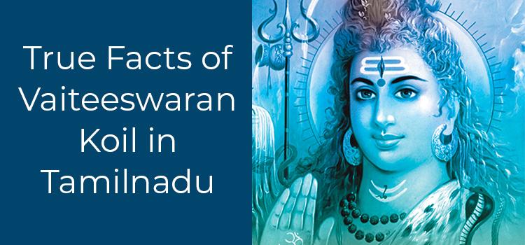 True Facts Of Vaitheeswaran Koil in Tamilnadu