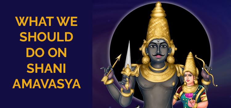What We Should Do On Shani Amavasya?