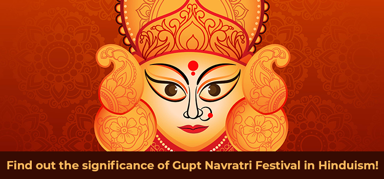 Find out the significance of Gupt Navratri Festival in Hinduism!