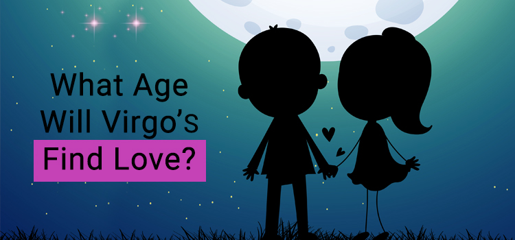 At What Age Will Virgos Find Love