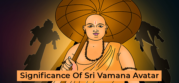 significance of vamana avatar