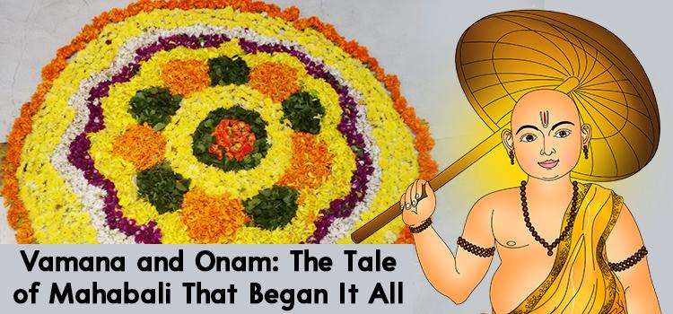 Vamana and Onam: The story of Mahabali that began it all